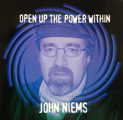 John NIems Music Album, Open Up The Power Within