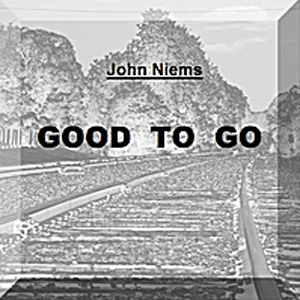 John Niems Music Single, Good To Go